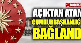 Açıktan Atama Cumhurbaşkanlığı'na Bağlandı