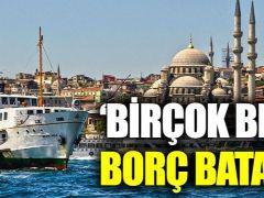 """""""İstanbul'da birçok belediye borç batağında"""""""