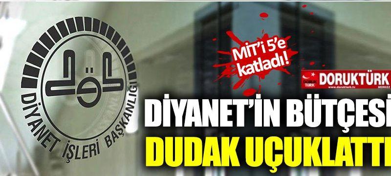 Diyanet'in bütçesi MİT'i katladı