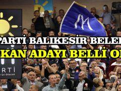 İYİ Parti Balıkesir Belediye Başkan adayı belli oldu