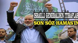 İsrailli generalden itiraflar: Son söz Hamas'ın