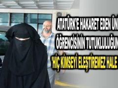 Atatürk'e hakaret eden üniversite öğrencisinin tutukluluğuna itiraz: 'Hiç kimseyi eleştiremez hale gelirsiniz'