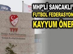 MHP'li Sancaklı'dan Futbol Federasyonu'na kayyum önerisi
