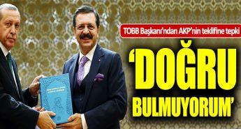 TOBB Başkanı Hisarcıklıoğlu'ndan AK Parti'nin teklifine sert tepki