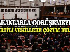 Bakanlarla görüşemeyen AK Parti'li vekillere çözüm bulundu