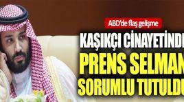 Cemal Kaşıkçı cinayetinde Prens Selman sorumlu tutuldu