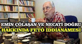 Emin Çölaşan ve Necati Doğru hakkında FETÖ iddianamesi