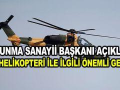 Savunma Sanayii Başkanı açıkladı! ATAK helikopteri ile ilgili önemli gelişme