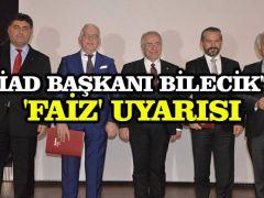 TÜSİAD Başkanı Bilecik'ten 'faiz' uyarısı