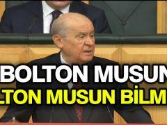 """Devlet Bahçeli: """"Bolton musun Dalton musun bilmem"""""""