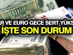 Dolar ve euro gece sert yükseldi! İşte son durum