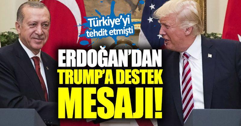 Erdoğan'dan Trump'a destek mesajı