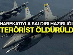 Hava harekatıyla saldırı hazırlığındaki 5 terörist öldürüldü