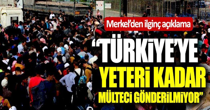 """Merkel: """"Türkiye'ye yeteri kadar mülteci gönderilmiyor"""""""