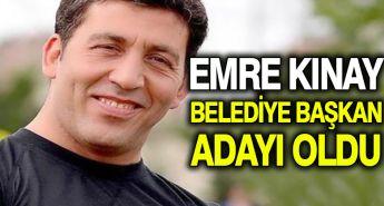 Emre Kınay Belediye Başkan adayı oldu