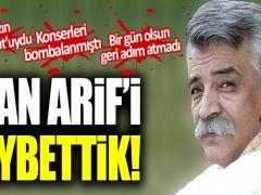 Ozan Arif'i kaybettik!