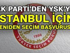 AK Parti'den YSK'ya İstanbul için yeniden seçim başvurusu