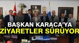 Başkan Karaca'ya ziyaretler sürüyor