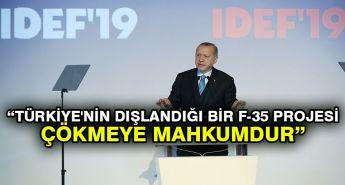 Erdoğan: Türkiye'nin dışlandığı bir F-35 projesi çökmeye mahkumdur