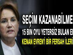 Meral Akşener: Seçim kazanabilmek için 15 bin oyu yetersiz bulan Erdoğan, Kenan Evren'i bir fersah ileriye taşıdı