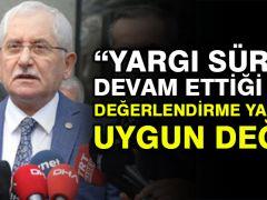 YSK Başkanı Güven: Yargı süreci devam ettiği için değerlendirme yapmam uygun değil