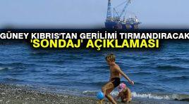 Güney Kıbrıs'tan gerilimi tırmandıracak 'sondaj' açıklaması