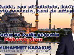Başkan Karakuş'tan Kadir Gecesi Mesajı