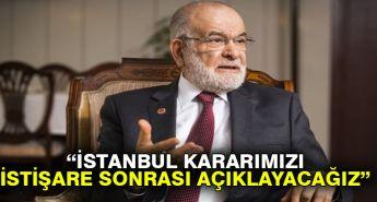 Karamollaoğlu: İstanbul kararımızı istişare sonrası açıklayacağız
