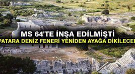 MS 64'te inşa edilmişti: Patara Deniz Feneri yeniden ayağa dikilecek