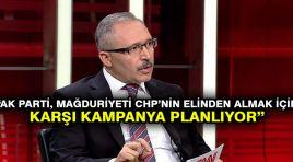 Selvi: AK Parti, mağduriyeti CHP'nin elinden almak için karşı kampanya planlıyor
