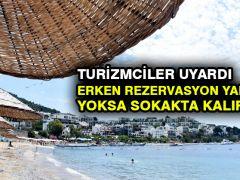Turizmciler uyardı: Erken rezervasyon yaptırın, yoksa sokakta kalırsınız
