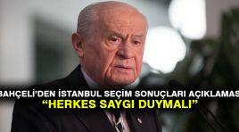 Bahçeli'den İstanbul seçim sonuçları açıklaması: Herkes saygı duymalı