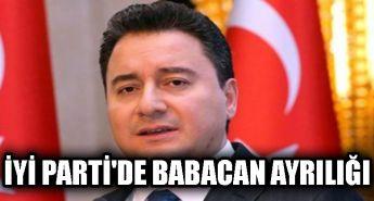 İYİ Parti'de Babacan ayrılığı