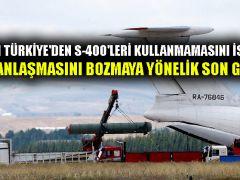 'ABD'nin Türkiye'den S-400'leri kullanmamasını istemesi, S-400 anlaşmasını bozmaya yönelik son girişim'