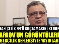 Erhan Çelik FETÖ suçlamasını reddetti: 'Karlov'un görüntülerini habercilik refleksiyle yayınladım'