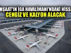Kolin İnşaat'ın İGA Havalimanı'ndaki hisselerini Cengiz ve Kalyon alacak