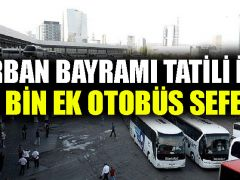 Kurban Bayramı tatili için 10 bin ek otobüs seferi