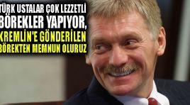 Peskov: Türk ustalar çok lezzetli börekler yapıyor, Kremlin'e gönderilen börekten memnun oluruz