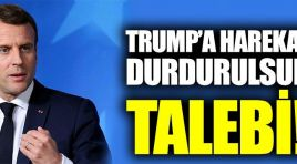 Macron, Trump'tan harekatın durdurulmasını talep etti!