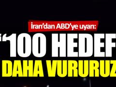 """İran'dan ABD'ye uyarı: """"100 hedef daha belirledik"""""""