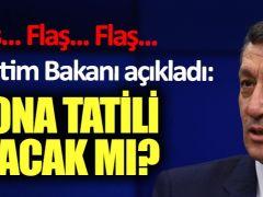 Milli Eğitim Bakanı Ziya Selçuk açıkladı: Korona tatili uzayacak mı?