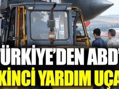 Türkiye'den ABD'ye İkinci Yardım Askeri uçakla gönderildi