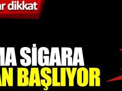 Resmi Gazete'de yayınlandı; Sarma Sigara bugün itibariyle yasak!