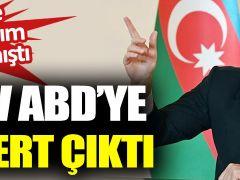 Azerbaycan Cumhurbaşkanı İlham Aliyev'den ABD'ye  Sert Çıkış!