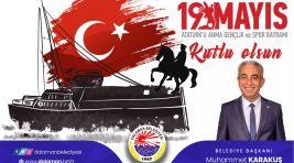 Başkan Karakuş'un 19 Mayıs Atatürk'ü Anma, Gençlik ve Spor Bayramı Mesajı